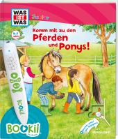 Was ist was Junior: Komm mit zu den Pferden und Ponys!