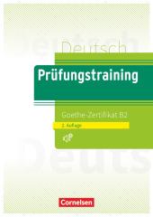 Deutsch Prüfungstraining Goethe Zertifikat B2, m. Audio Download
