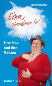 """""""Erna, übernehmen Sie!"""""""