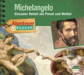 Abenteuer & Wissen: Michelangelo, 1 Audio-CD Cover