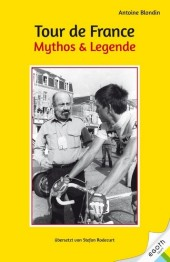 Tour de France. Mythos & Legende