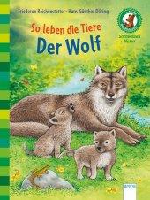 So leben die Tiere. Der Wolf Cover