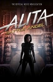 Alita: Battle Angel - The Official Movie Novelization
