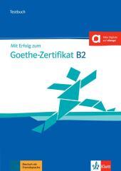 Mit Erfolg zum Goethe Zertifikat B2, Testbuch, m. Audio Online