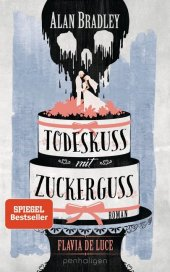 Flavia de Luce - Todeskuss mit Zuckerguss Cover
