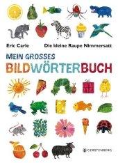 Die kleine Raupe Nimmersatt - Mein großes Bildwörterbuch Cover