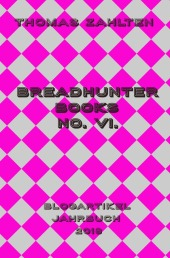 Breadhunter Books No. VI.