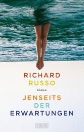 Richjard Russo: Jenseits der Erwartungen