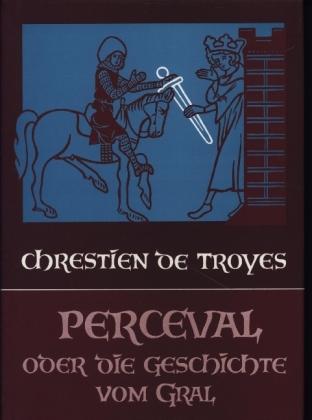 Perceval oder Die Geschichte vom Gral