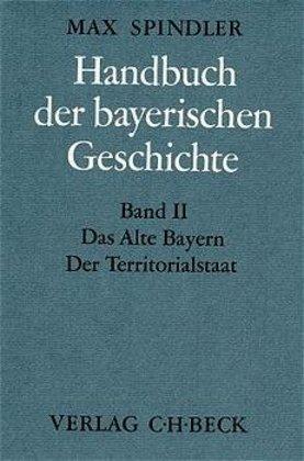 Das alte Bayern, Der Territorialstaat vom Ausgang des 12. Jahrhunderts bis zum Ausgang des 18. Jahrhunderts