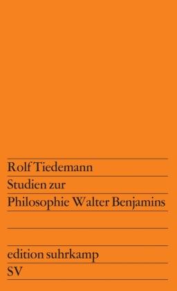Studien zur Philosophie Walter Benjamins
