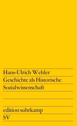 Geschichte als historische Sozialwissenschaft