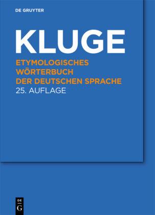 Kluge, Friedrich: Etymologisches Wörterbuch der deutschen Sprache