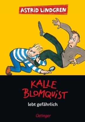 Kalle Blomquist lebt gefährlich