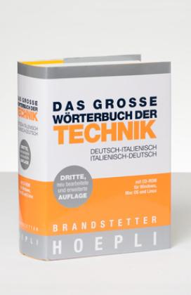 Das große Wörterbuch der Technik, Deutsch-Italienisch, Italienisch-Deutsch; Grande Dizionario Tecnico, Tedesco-Italiano,