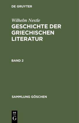 Wilhelm Nestle: Geschichte der griechischen Literatur. Band 2