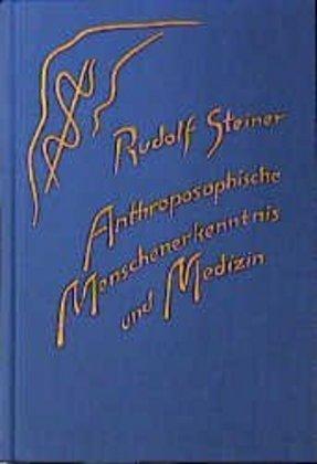 Anthroposophische Menschenerkenntnis und Medizin