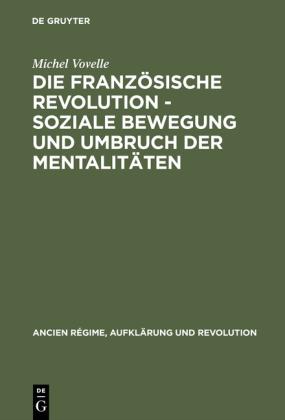 Die Französische Revolution - Soziale Bewegung und Umbruch der Mentalitäten