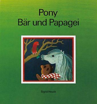 Pony, Bär und Papagei