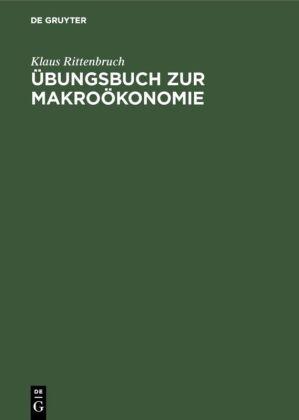 Übungsbuch zur Makroökonomie