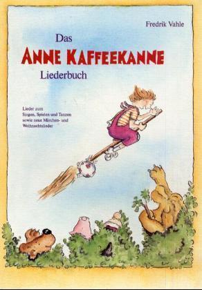 Das Anne Kaffeekanne Liederbuch