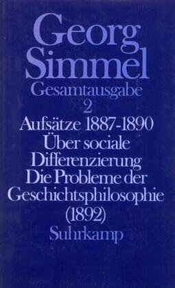 Aufsätze 1887-1890; Über sociale Differenzierung; Die Probleme der Geschichtsphilosophie (1892)
