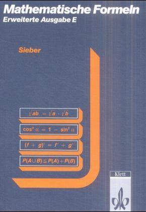Mathematische Formeln Erweiterte Ausgabe E. Formelsammlung Gymnasium mit Anleitungen zur Benutzung des Taschenrechners