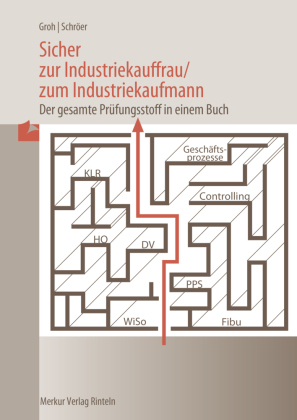 Sicher zur Industriekauffrau, zum Industriekaufmann