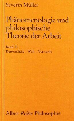 Phänomenologie und philosophische Theorie der Arbeit II
