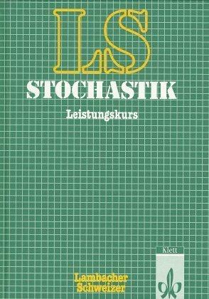 Lambacher Schweizer Mathematik Stochastik Leistungskurs. Allgemeine Ausgabe