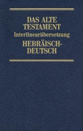 Das Alte Testament, Interlinearübersetzung, Hebräisch-Deutsch