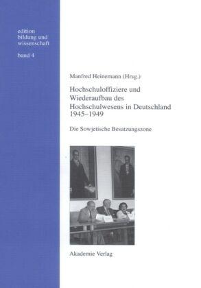 Hochschuloffiziere und Wiederaufbau des Hochschulwesens in Deutschland 1945-1949