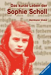 Das kurze Leben der Sophie Scholl Cover