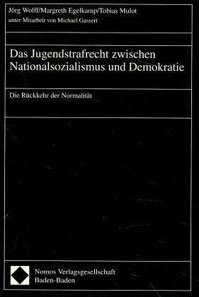 Das Jugendstrafrecht zwischen Nationalsozialismus und Demokratie