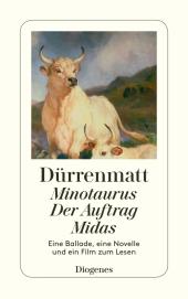 Minotaurus - eine Ballade / Der Auftrag - Novelle / Midas oder Die schwarze Leinwand