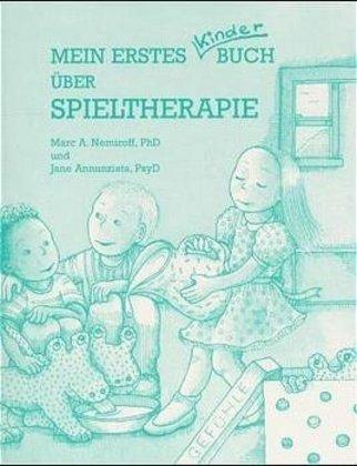 Mein erstes Kinderbuch über Spieltherapie