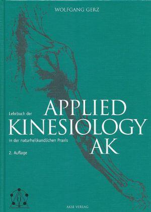 Lehrbuch der Applied Kinesiology (AK) in der naturheilkundlichen Praxis