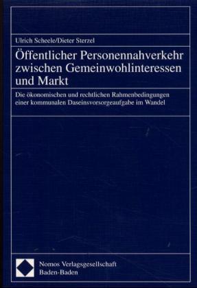 Öffentlicher Personennahverkehr zwischen Gemeinwohlinteressen und Markt