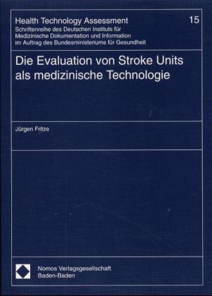 Die Evaluation von Stroke Units als medizinische Technologie