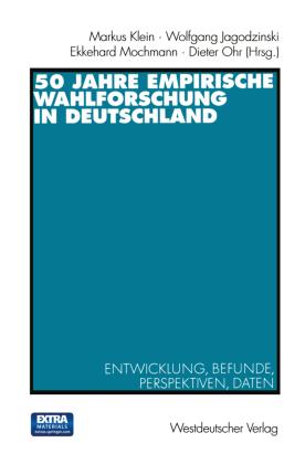 50 Jahre Empirische Wahlforschung in Deutschland, m. CD-ROM