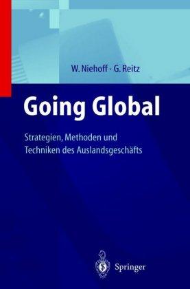 Going Global - Strategien, Methoden und Techniken des Auslandsgeschäfts