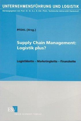 Supply Chain Management: Logistik plus?
