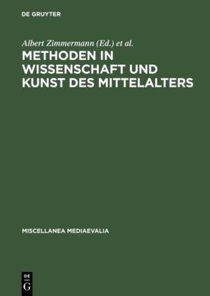 Methoden in Wissenschaft und Kunst des Mittelalters