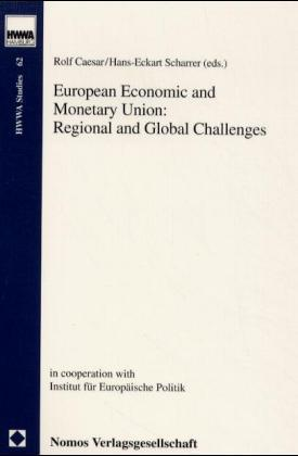 European Economic and Monetary Union: Regional and Global Challenges