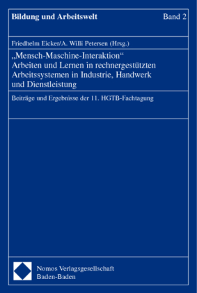 'Mensch-Maschine-Interaktion' Arbeiten und Lernen in rechnergestützten Arbeitssystemen in Industrie, Handwerk und Dienst
