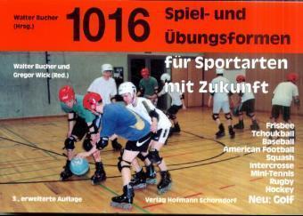 1016 Spiel- und Übungsformen für Sportarten mit Zukunft