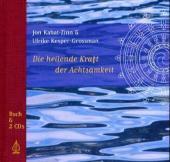 Die heilende Kraft der Achtsamkeit, Buch und 2 Audio-CDs Cover