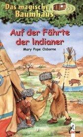 Das magische Baumhaus - Auf der Fährte der Indianer Cover