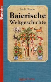 Baierische Weltgeschichte Cover