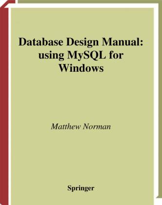 Database Design Manual: Using MySQL for Windows